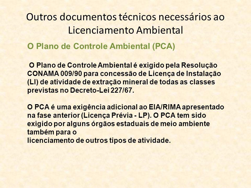 Outros documentos técnicos necessários ao Licenciamento Ambiental O Plano de Controle Ambiental (PCA) O Plano de Controle Ambiental é exigido pela Res