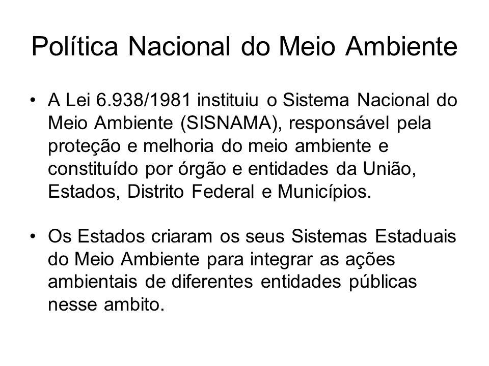 Política Nacional do Meio Ambiente A Lei 6.938/1981 instituiu o Sistema Nacional do Meio Ambiente (SISNAMA), responsável pela proteção e melhoria do m