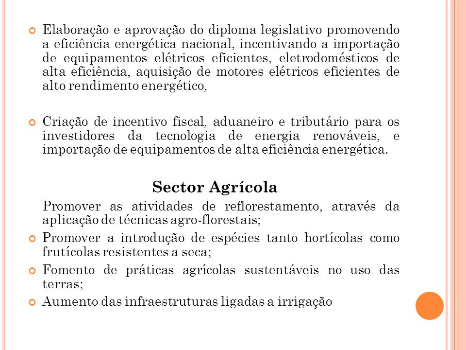Elaboração e aprovação do diploma legislativo promovendo a eficiência energética nacional, incentivando a importação de equipamentos elétricos eficien