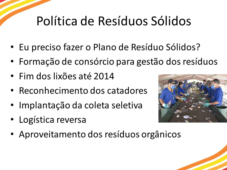 Política de Resíduos Sólidos Eu preciso fazer o Plano de Resíduo Sólidos.