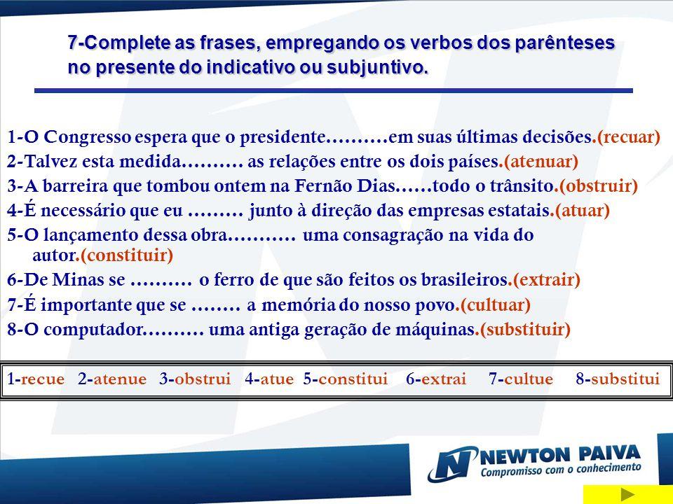 8-Complete as frases, empregando há (verbo) ou a (preposição).