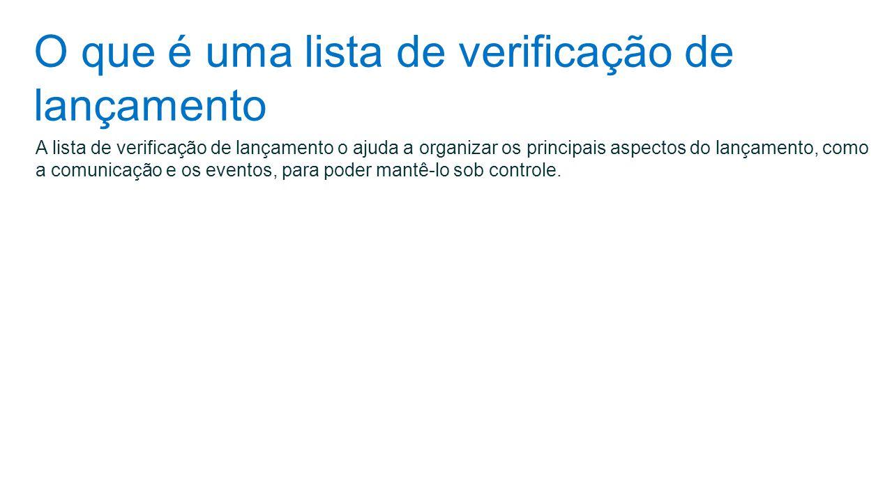 O que é uma lista de verificação de lançamento A lista de verificação de lançamento o ajuda a organizar os principais aspectos do lançamento, como a c