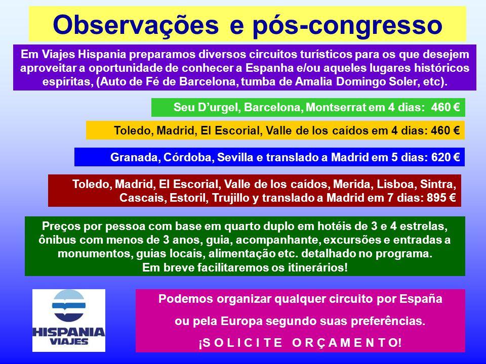 Observações e pós-congresso Em Viajes Hispania preparamos diversos circuitos turísticos para os que desejem aproveitar a oportunidade de conhecer a Es