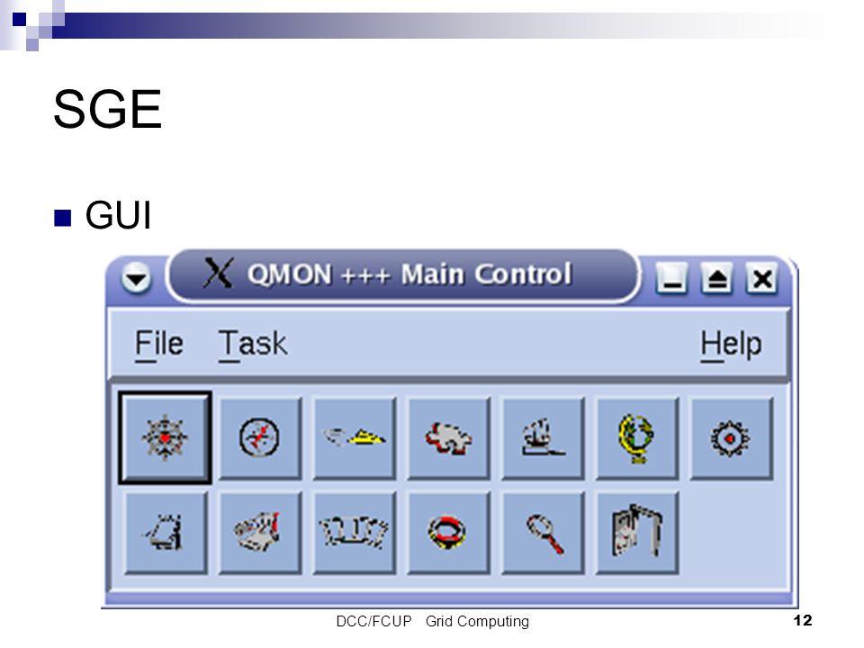 DCC/FCUP Grid Computing12 SGE GUI