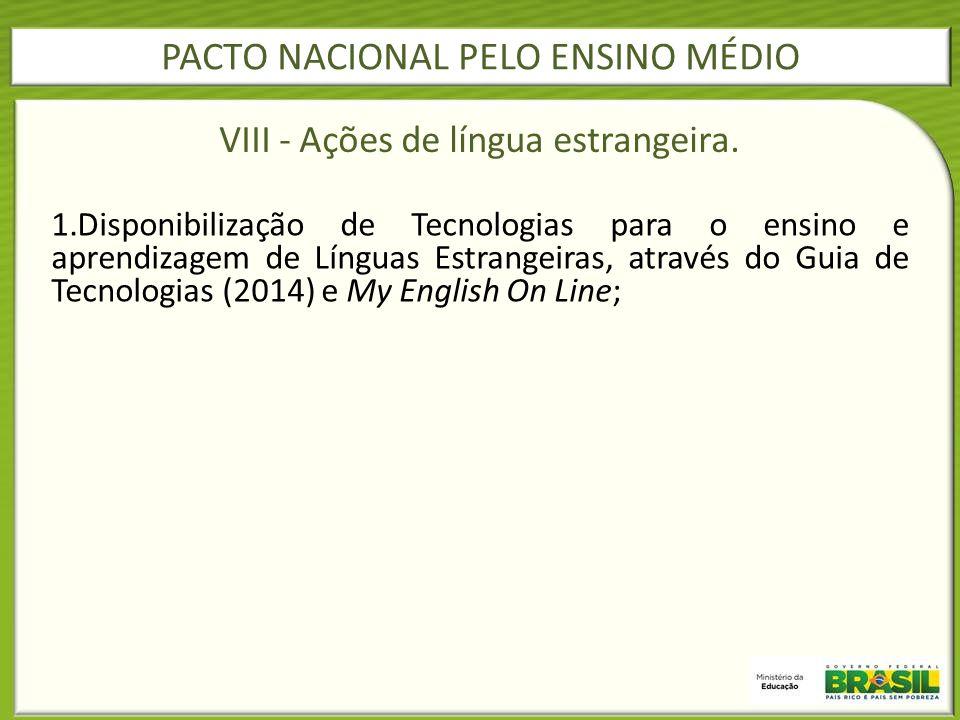 VIII - Ações de língua estrangeira. 1.Disponibilização de Tecnologias para o ensino e aprendizagem de Línguas Estrangeiras, através do Guia de Tecnolo
