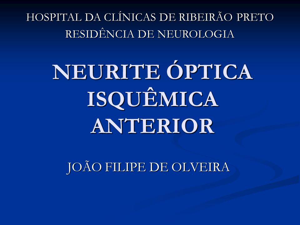 NEURITE ÓPTICA ISQUÊMICA ANTERIOR Não arterítica: -Tratamento carece de evidências, porém utiliza-se AAS e medidas para redução de fatores de risco cardiovasculares -Prognóstico de recuperação significativa da acuidade um terço dos casos -Eventos recorrentes no mesmo olho são raros -Risco acumulado em cinco anos para acometimento do olho contralateral é de 15- 19% e 5-7% no mesmo olho