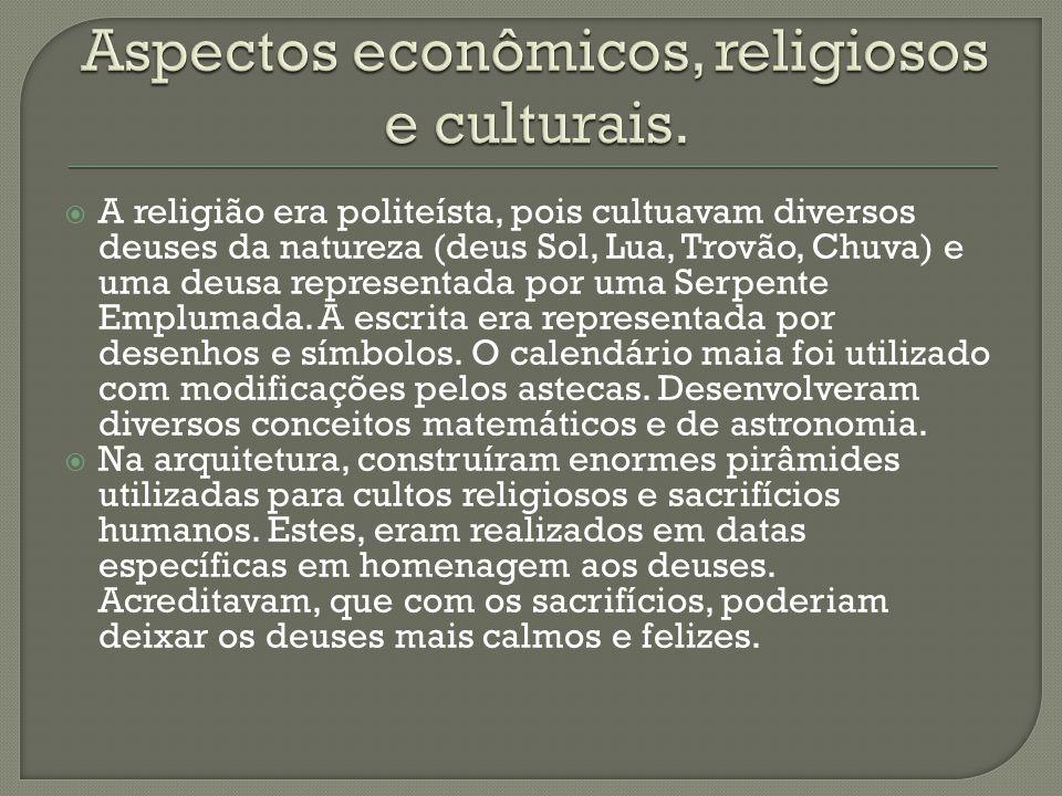  A religião era politeísta, pois cultuavam diversos deuses da natureza (deus Sol, Lua, Trovão, Chuva) e uma deusa representada por uma Serpente Emplu