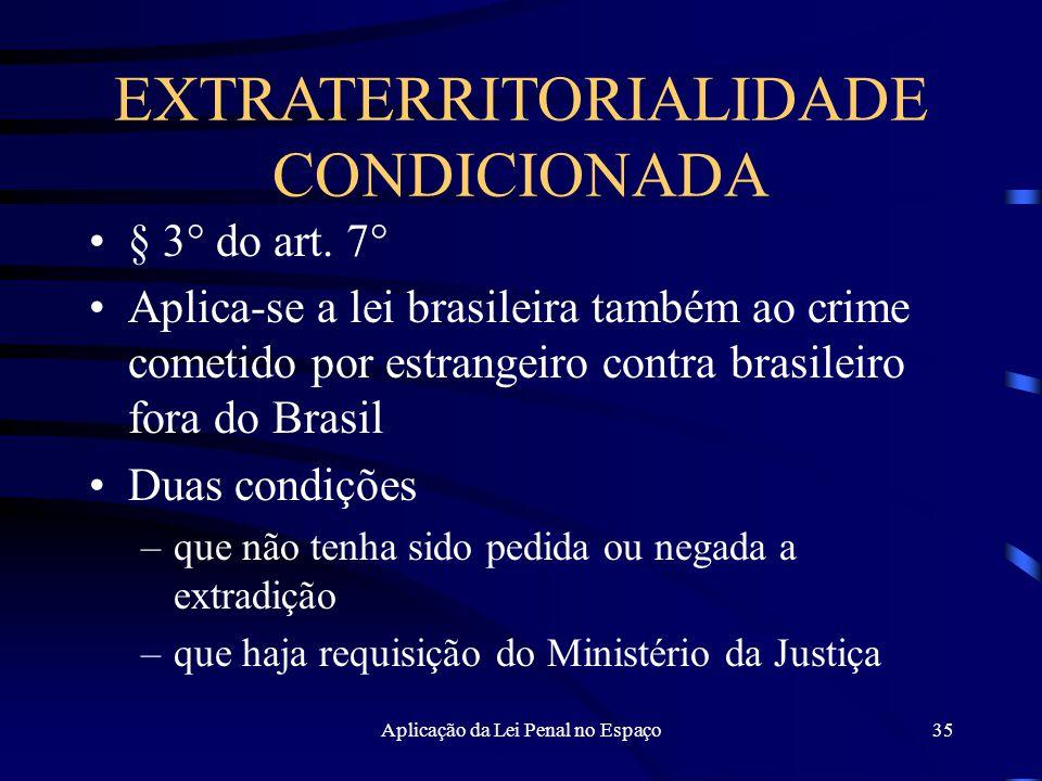 Aplicação da Lei Penal no Espaço35 § 3° do art.
