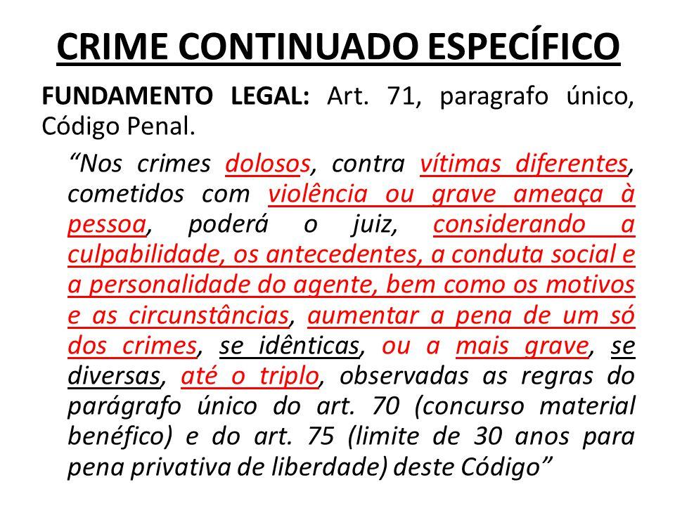Consagrou o legislador a continuidade delitiva em crimes que atingem bens personalíssimos.