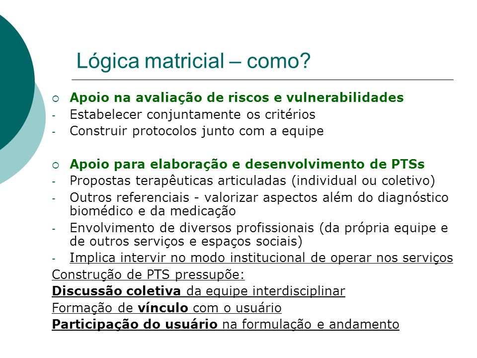 Lógica matricial – como?  Apoio na avaliação de riscos e vulnerabilidades - Estabelecer conjuntamente os critérios - Construir protocolos junto com a