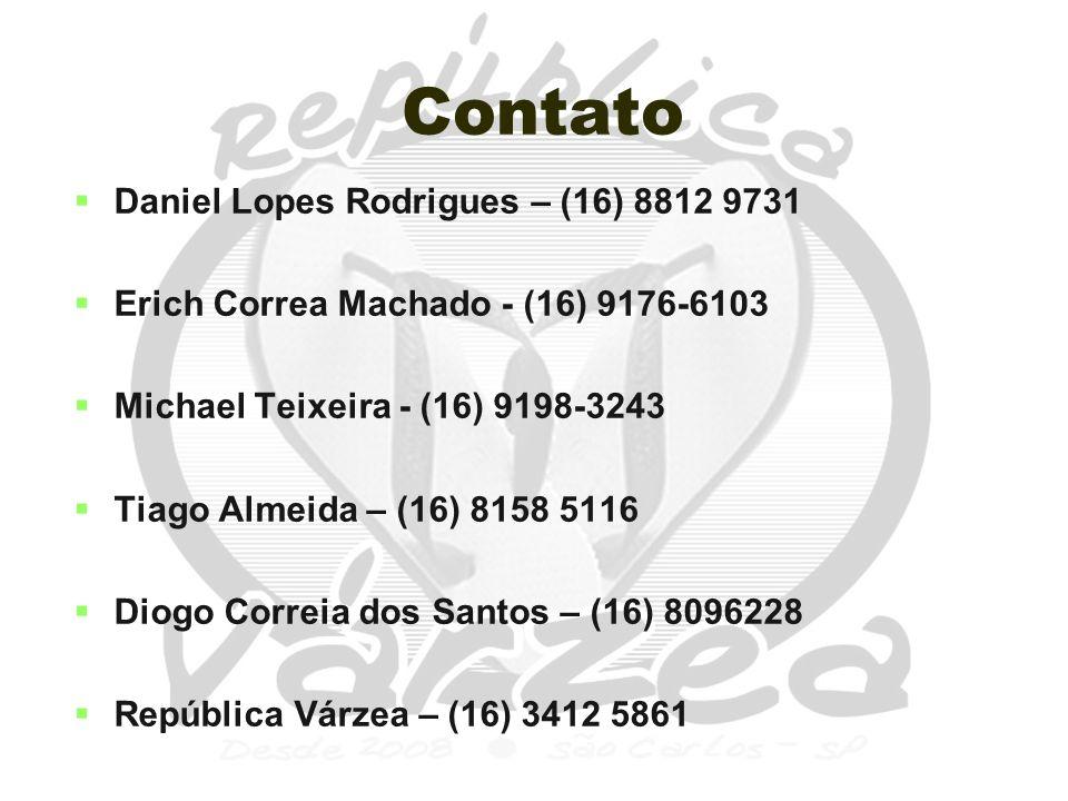 Contato   Daniel Lopes Rodrigues – (16) 8812 9731   Erich Correa Machado - (16) 9176-6103   Michael Teixeira - (16) 9198-3243   Tiago Almeida – (16) 8158 5116   Diogo Correia dos Santos – (16) 8096228   República Várzea – (16) 3412 5861