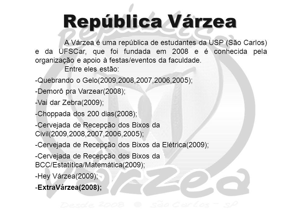 República Várzea A Várzea é uma república de estudantes da USP (São Carlos) e da UFSCar, que foi fundada em 2008 e é conhecida pela organização e apoio à festas/eventos da faculdade.