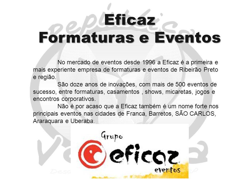 Eficaz Formaturas e Eventos No mercado de eventos desde 1996 a Eficaz é a primeira e mais experiente empresa de formaturas e eventos de Ribeirão Preto e região.
