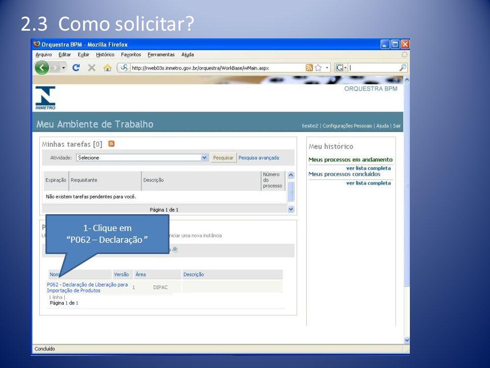 """2.3 Como solicitar? 1- Clique em """"P062 – Declaração """""""