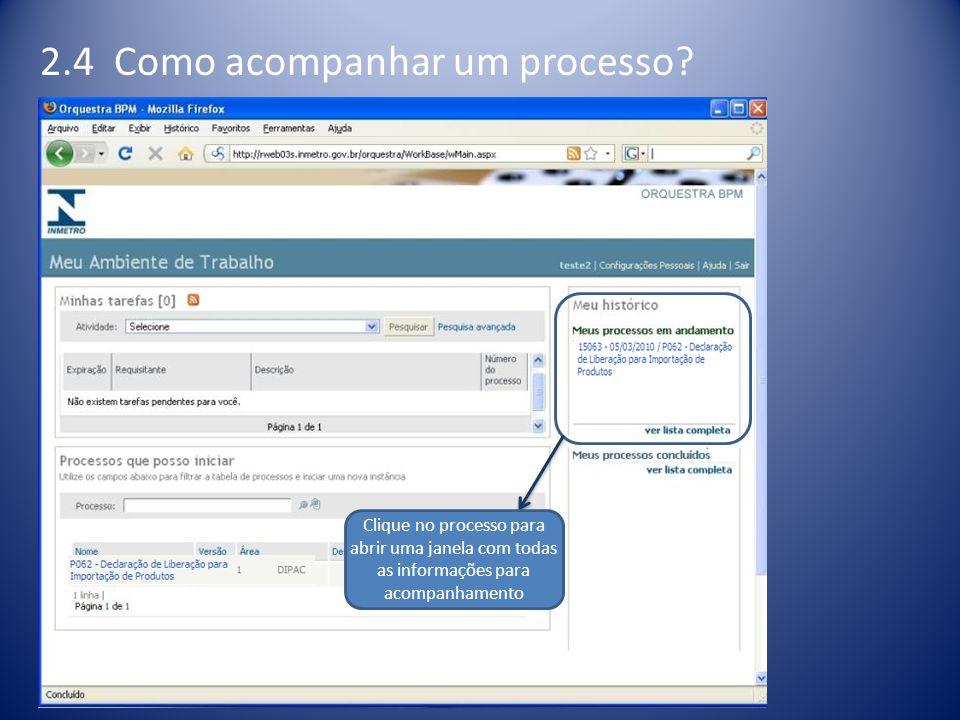 2.4 Como acompanhar um processo? Clique no processo para abrir uma janela com todas as informações para acompanhamento