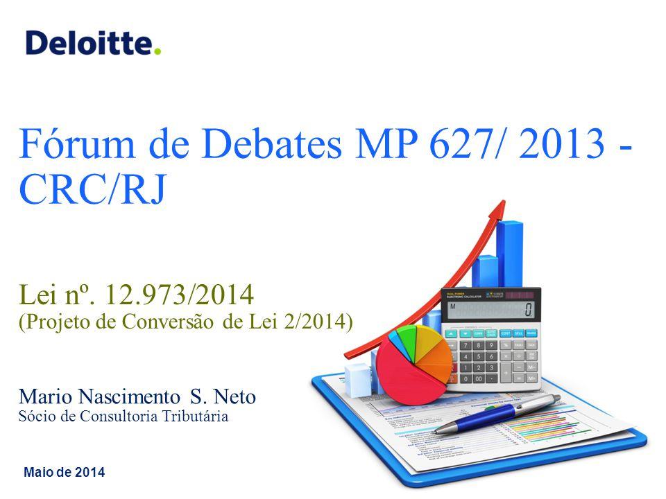 © 2014 Deloitte Brasil Auditores Independentes Ltda.