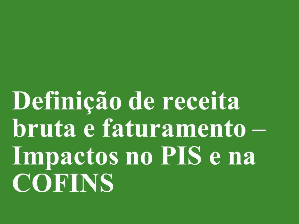 © 2014 Deloitte Brasil Auditores Independentes Ltda. Definição de receita bruta e faturamento – Impactos no PIS e na COFINS