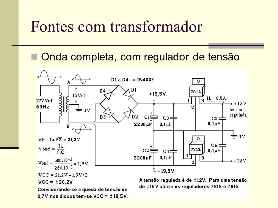 Fontes com transformador Onda completa, com regulador de tensão