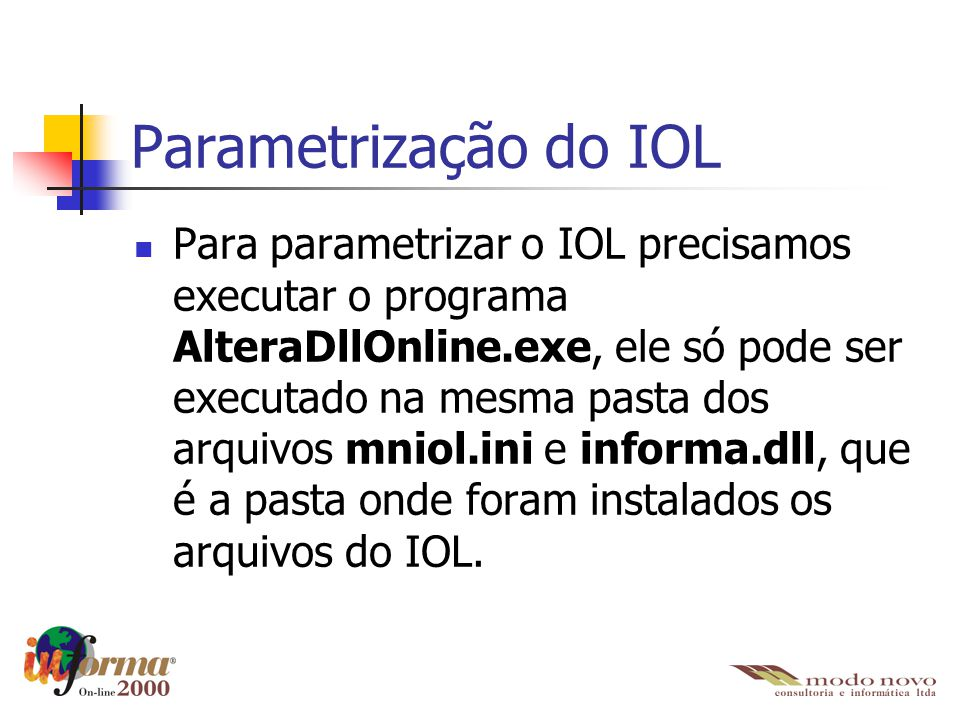 Parametrização do IOL Para parametrizar o IOL precisamos executar o programa AlteraDllOnline.exe, ele só pode ser executado na mesma pasta dos arquivo