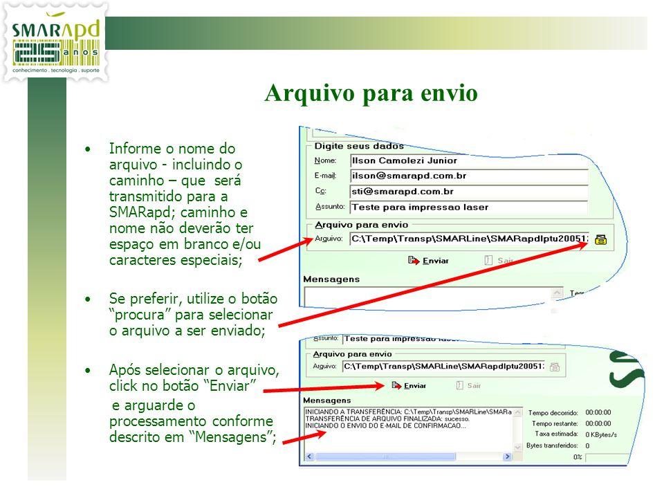 Informe o nome do arquivo - incluindo o caminho – que será transmitido para a SMARapd; caminho e nome não deverão ter espaço em branco e/ou caracteres