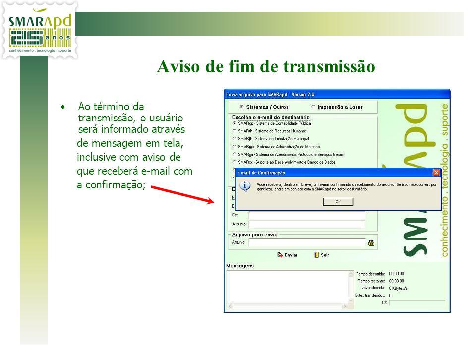 Ao término da transmissão, o usuário será informado através de mensagem em tela, inclusive com aviso de que receberá e-mail com a confirmação; Aviso d
