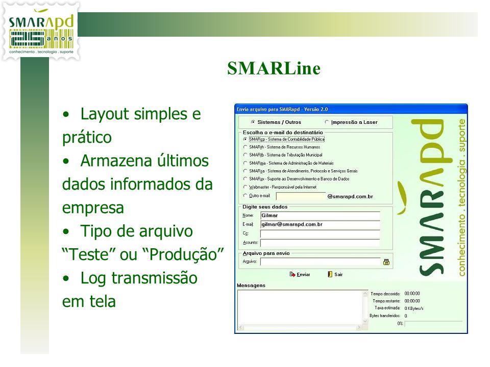 """Layout simples e prático Armazena últimos dados informados da empresa Tipo de arquivo """"Teste"""" ou """"Produção"""" Log transmissão em tela SMARLine"""