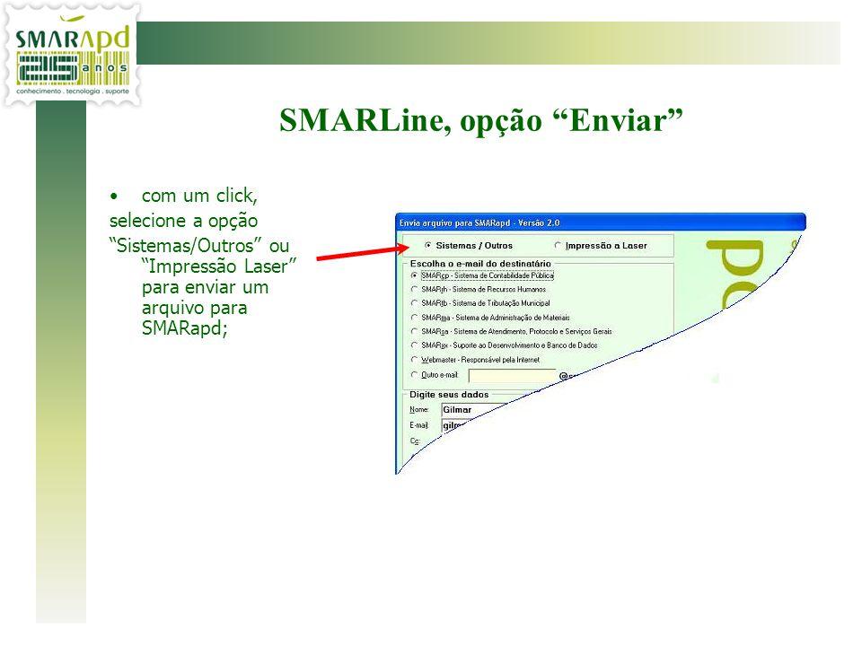 """com um click, selecione a opção """"Sistemas/Outros"""" ou """"Impressão Laser"""" para enviar um arquivo para SMARapd; SMARLine, opção """"Enviar"""""""