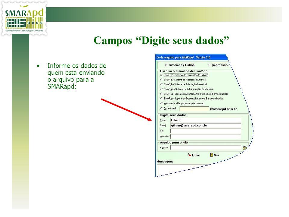 Selecione o destinatário SMARcp, SMARrh, SMARtb, SMARma, SMARsa, SMARxx, Webmaster, ou outro email da SMARapd; Campo Destinatário