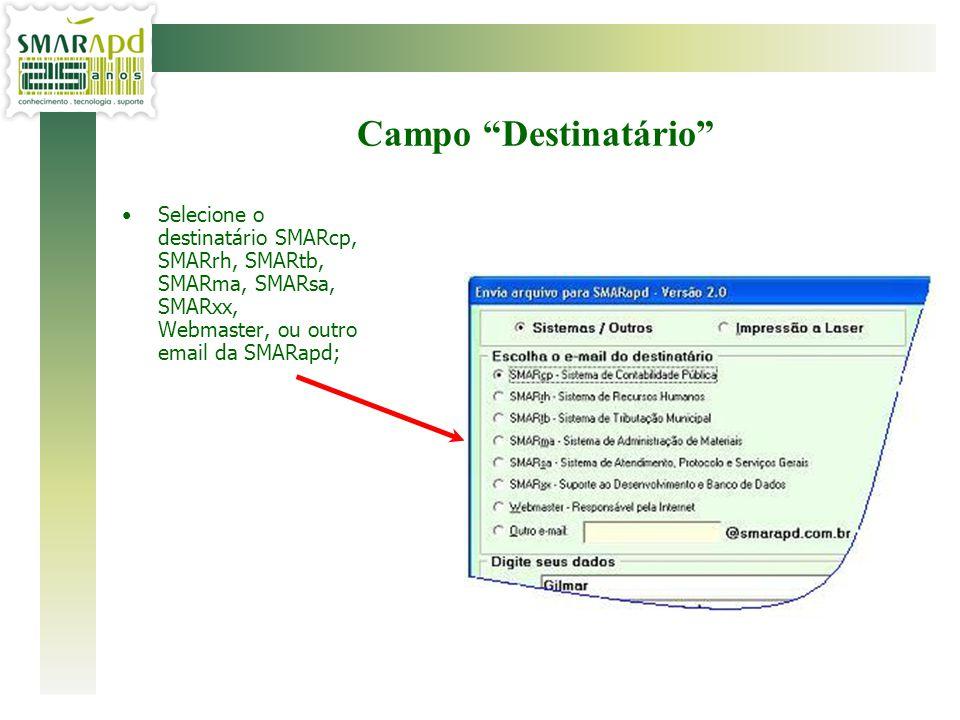 """Selecione o destinatário SMARcp, SMARrh, SMARtb, SMARma, SMARsa, SMARxx, Webmaster, ou outro email da SMARapd; Campo """"Destinatário"""""""
