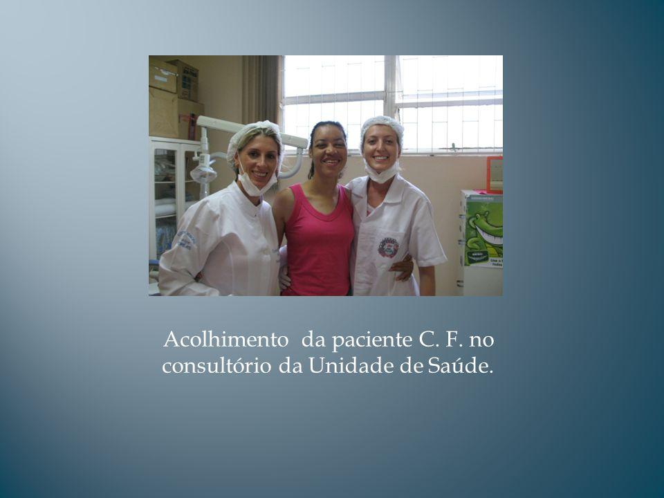 Acolhimento da paciente C. F. no consultório da Unidade de Saúde.