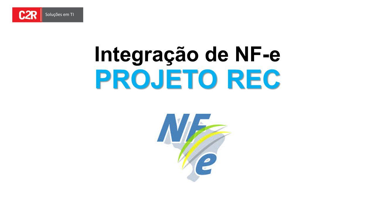 PROJETO REC Integração de NF-e PROJETO REC