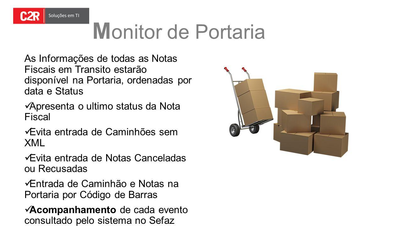 M onitor de Portaria As Informações de todas as Notas Fiscais em Transito estarão disponível na Portaria, ordenadas por data e Status Apresenta o ulti