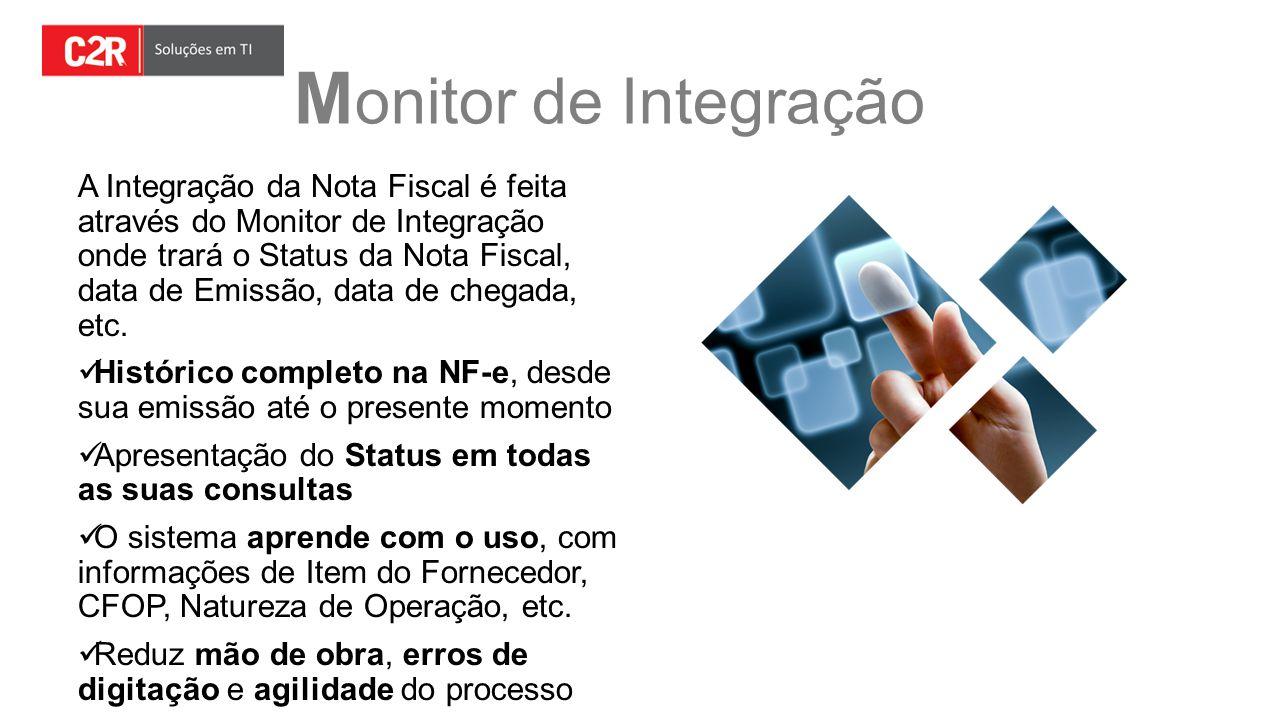 M onitor de Integração A Integração da Nota Fiscal é feita através do Monitor de Integração onde trará o Status da Nota Fiscal, data de Emissão, data
