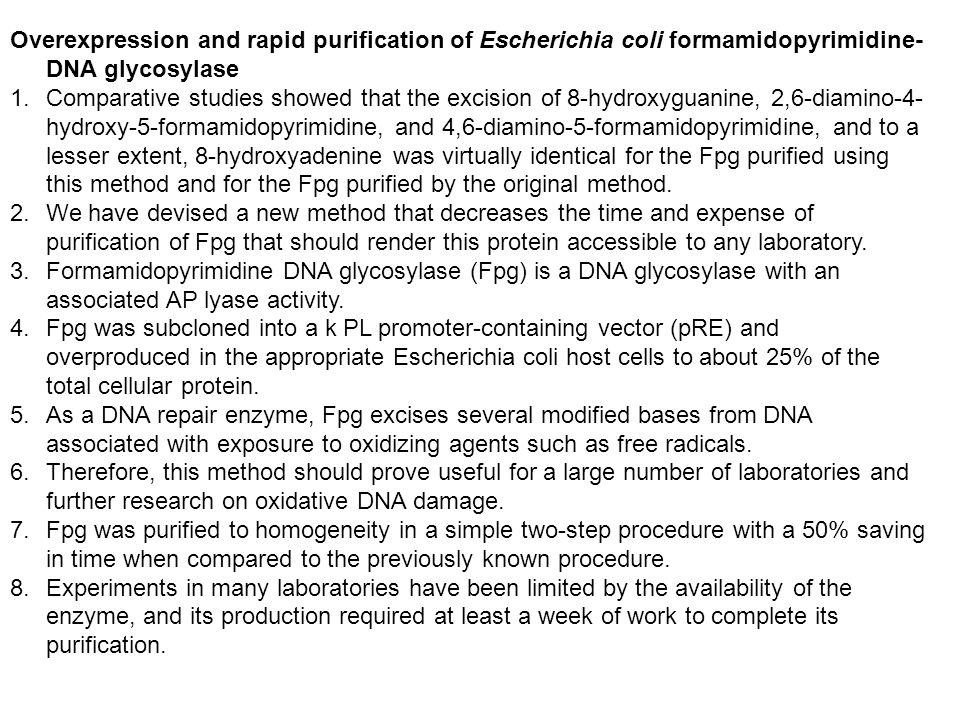 Overexpression and rapid purification of Escherichia coli formamidopyrimidine- DNA glycosylase 1.Comparative studies showed that the excision of 8-hyd