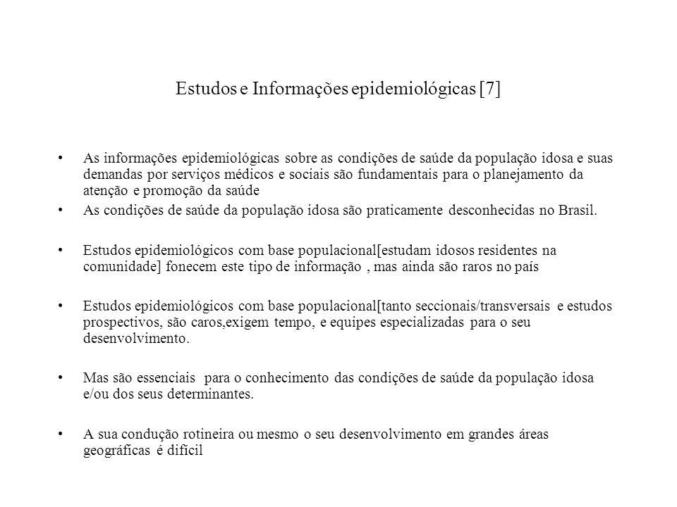Estudos e Informações epidemiológicas [7] As informações epidemiológicas sobre as condições de saúde da população idosa e suas demandas por serviços m