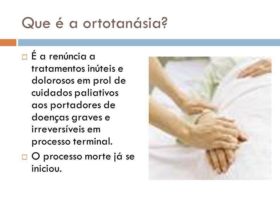 Que é a ortotanásia.