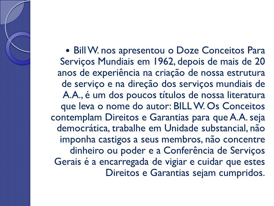 Bill W. nos apresentou o Doze Conceitos Para Serviços Mundiais em 1962, depois de mais de 20 anos de experiência na criação de nossa estrutura de serv