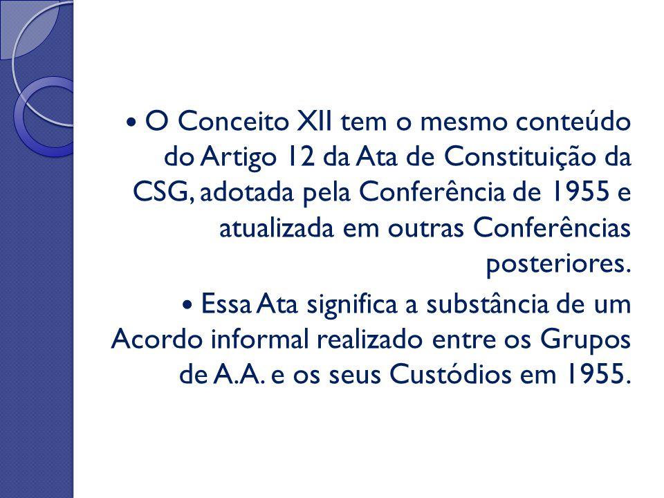O Conceito XII tem o mesmo conteúdo do Artigo 12 da Ata de Constituição da CSG, adotada pela Conferência de 1955 e atualizada em outras Conferências p