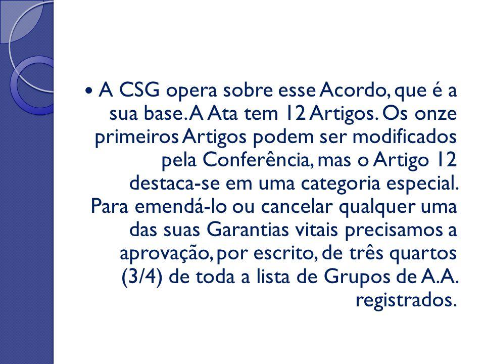 A CSG opera sobre esse Acordo, que é a sua base. A Ata tem 12 Artigos. Os onze primeiros Artigos podem ser modificados pela Conferência, mas o Artigo