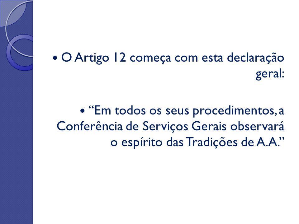 """O Artigo 12 começa com esta declaração geral: """"Em todos os seus procedimentos, a Conferência de Serviços Gerais observará o espírito das Tradições de"""