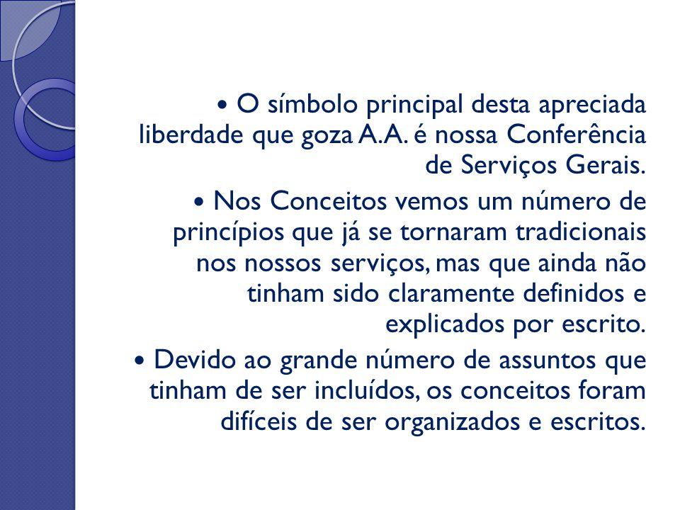 O símbolo principal desta apreciada liberdade que goza A.A. é nossa Conferência de Serviços Gerais. Nos Conceitos vemos um número de princípios que já