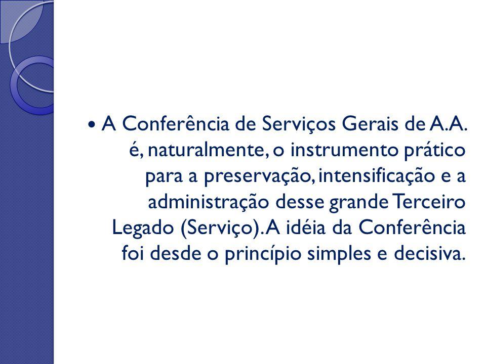 A Conferência de Serviços Gerais de A.A. é, naturalmente, o instrumento prático para a preservação, intensificação e a administração desse grande Terc