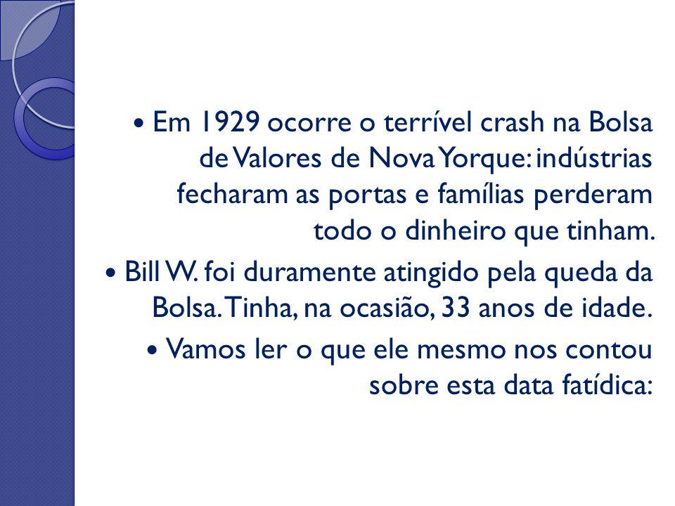 Em 1929 ocorre o terrível crash na Bolsa de Valores de Nova Yorque: indústrias fecharam as portas e famílias perderam todo o dinheiro que tinham. Bill