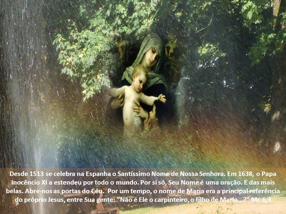 Desde 1513 se celebra na Espanha o Santíssimo Nome de Nossa Senhora.