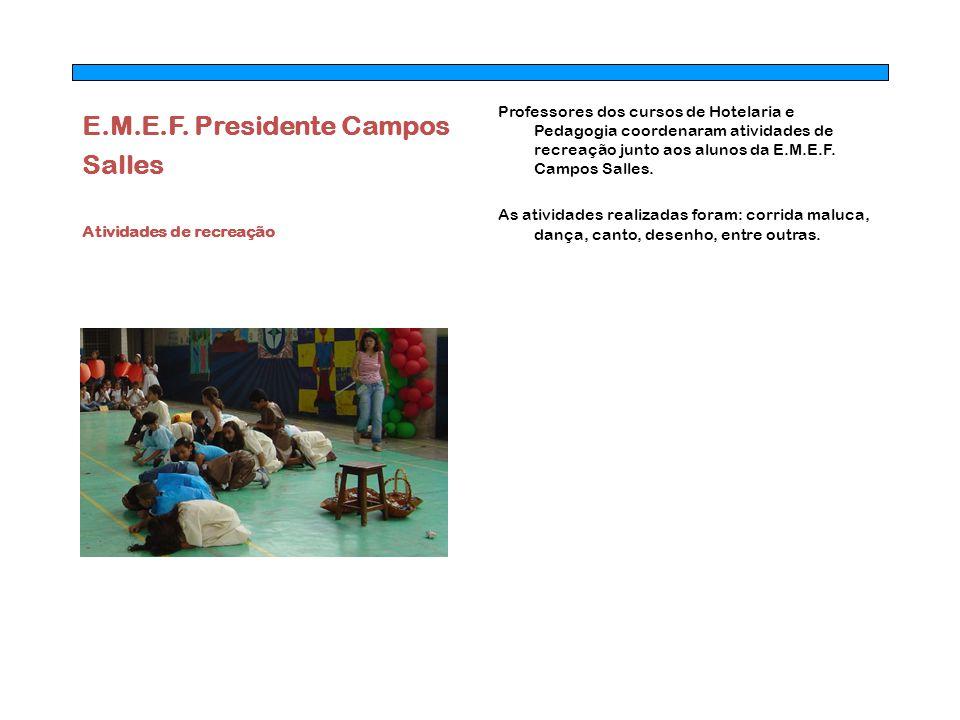 E.M.E.F. Presidente Campos Salles Atividades de recreação Professores dos cursos de Hotelaria e Pedagogia coordenaram atividades de recreação junto ao