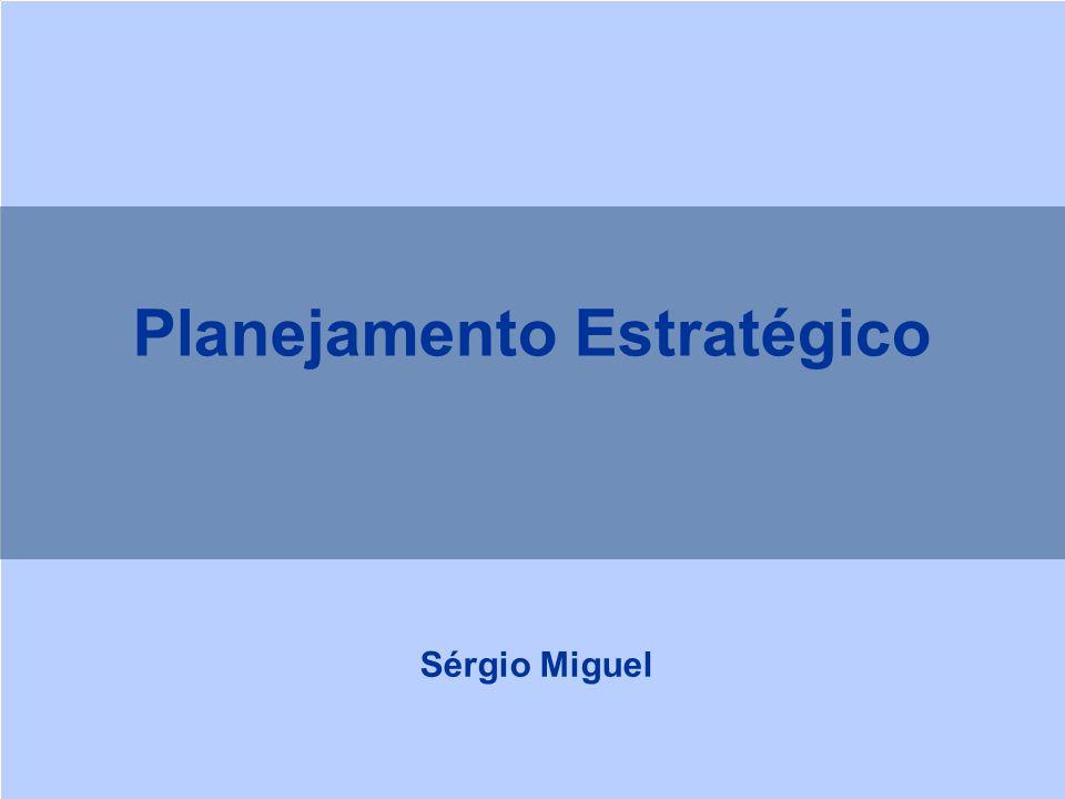 Planejamento Estratégico Sérgio Miguel