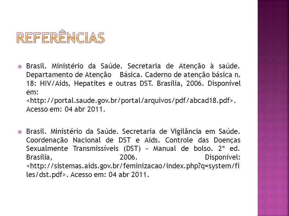  Brasil. Ministério da Saúde. Secretaria de Atenção à saúde. Departamento de Atenção Básica. Caderno de atenção básica n. 18: HIV/Aids, Hepatites e o