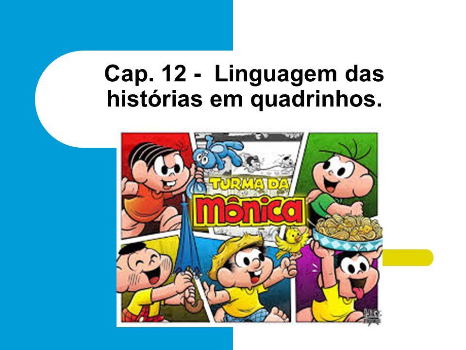 Cap. 12 - Linguagem das histórias em quadrinhos.