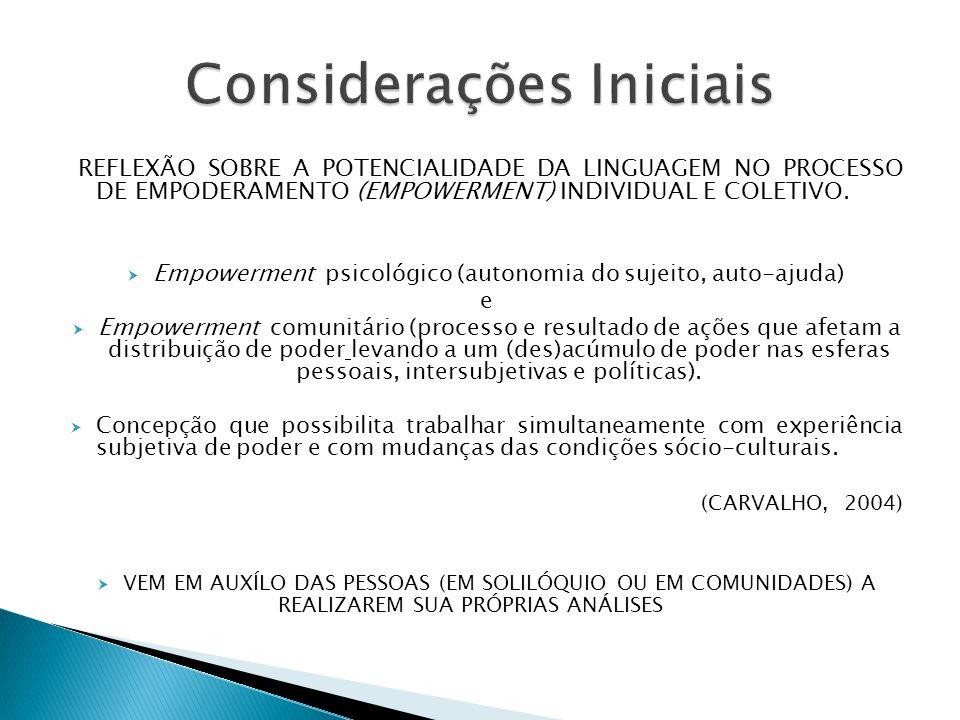 REFLEXÃO SOBRE A POTENCIALIDADE DA LINGUAGEM NO PROCESSO DE EMPODERAMENTO (EMPOWERMENT) INDIVIDUAL E COLETIVO.  Empowerment psicológico (autonomia do