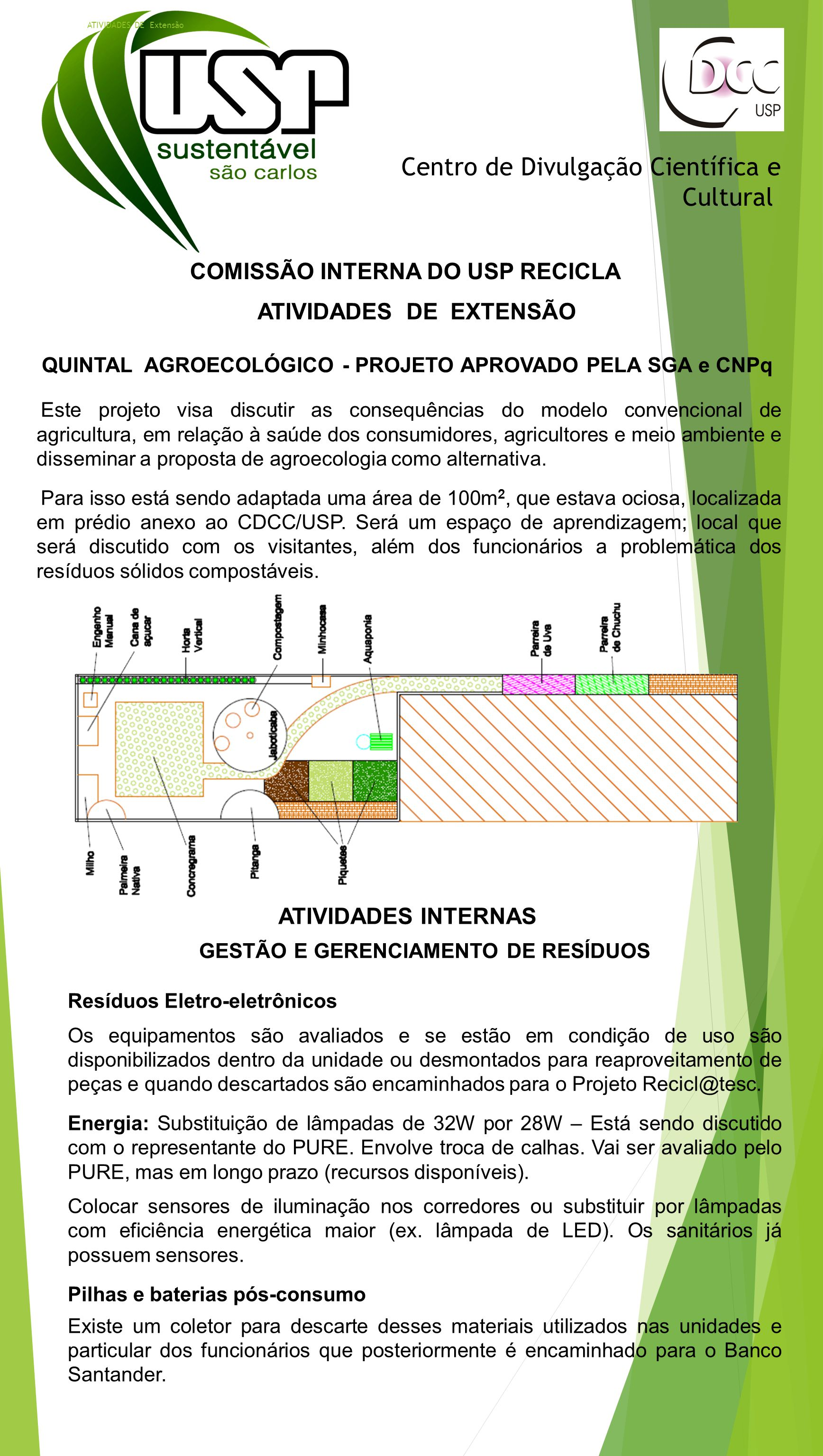 Centro de Divulgação Científica e Cultural COMISSÃO INTERNA DO USP RECICLA ATIVIDADES DE Extensão ATIVIDADES DE EXTENSÃO QUINTAL AGROECOLÓGICO - PROJE